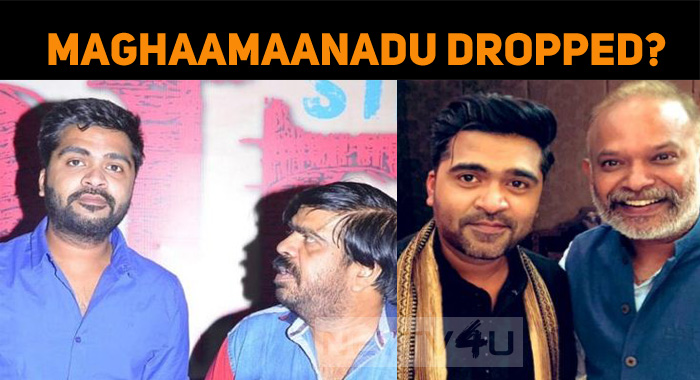 Is Simbu's Maghaamaanadu Dropped?