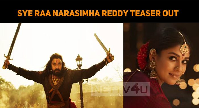 Sye Raa Narasimha Reddy Teaser Hits The Interne..
