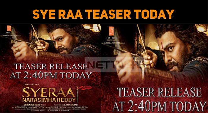 Sye Raa Narasimha Reddy Teaser Today!