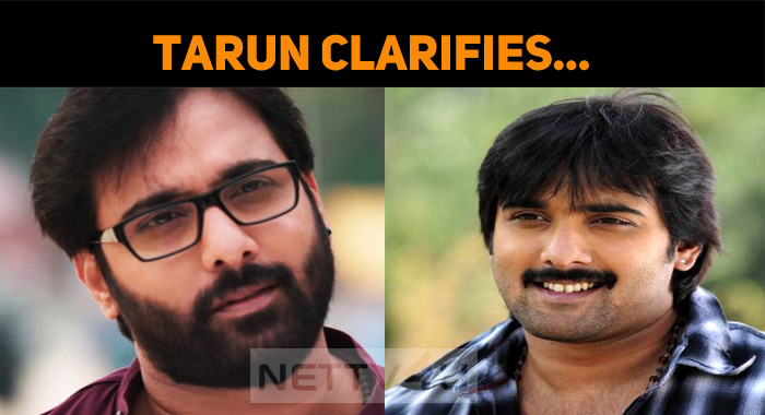 Tarun Clarifies About The Accident!