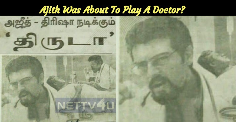 Ajith Was About To Play A Doctor?