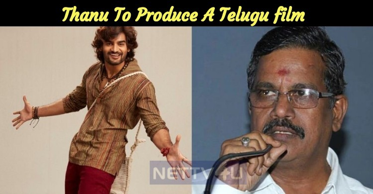 Thanu To Produce A Telugu Film?
