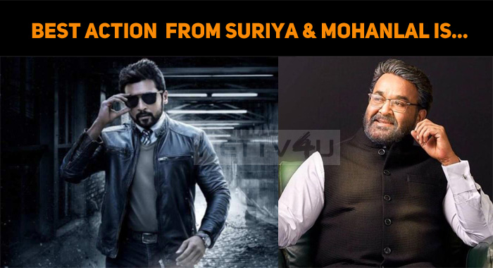Best Action Entertainer From Suriya And Mohanlal Is….