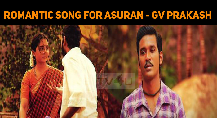 GV Hints Out A Romantic Song For Asuran!