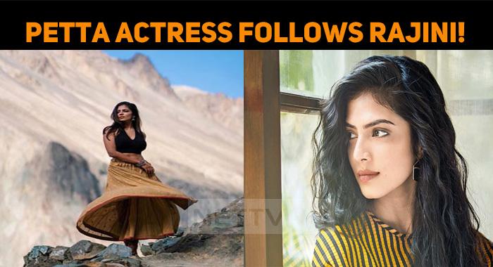 Petta Actress Follows Rajini!
