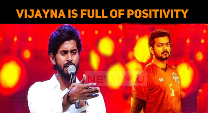 Vijay Anna Is Full Of Positivity – Kathir