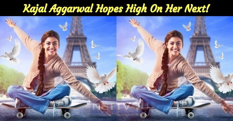 Kajal Aggarwal Hopes High On Her Next!