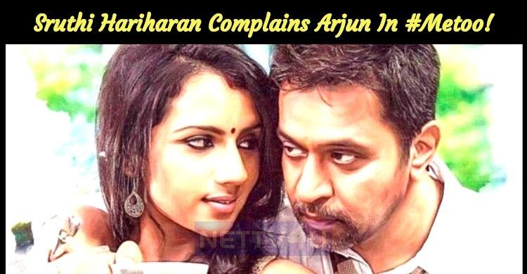 Sruthi Hariharan Complains Arjun For Sexual Harassment!