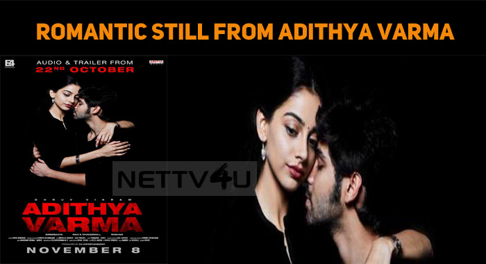 Romantic Still From Adithya Varma Out With Rele..