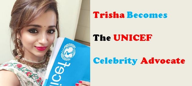 Trisha Becomes The UNICEF Celebrity Advocate!