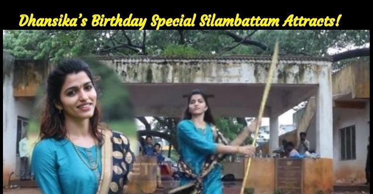 Dhansika's Birthday Special Silambattam Attract..
