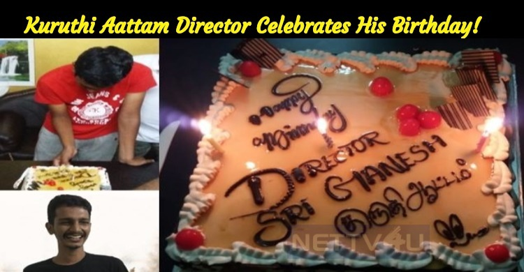 Kuruthi Aattam Team Wishes The Director A Happy Birthday!