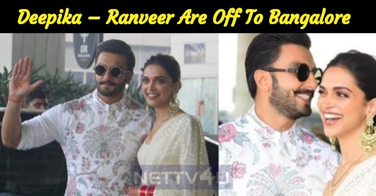Newly Wed Deepika – Ranveer Are Off To Bangalor..