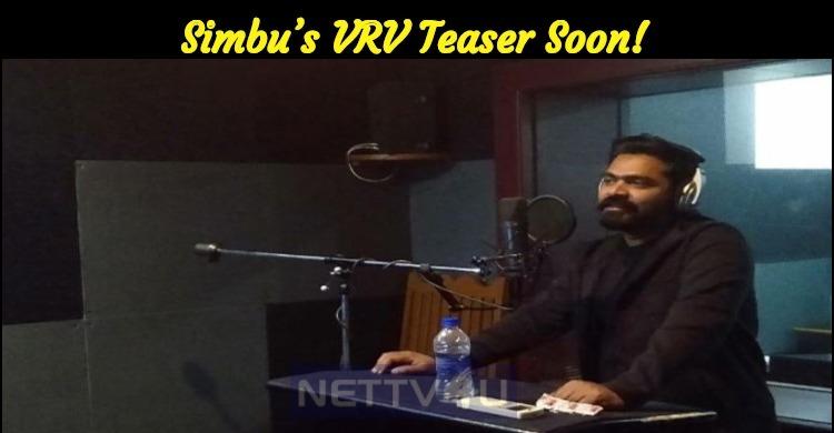 Simbu's VRV Teaser Soon!