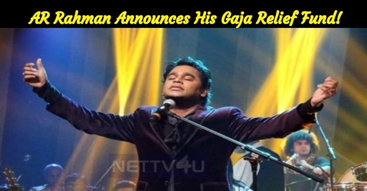 Superb Man! AR Rahman Announces His Gaja Relief Fund!