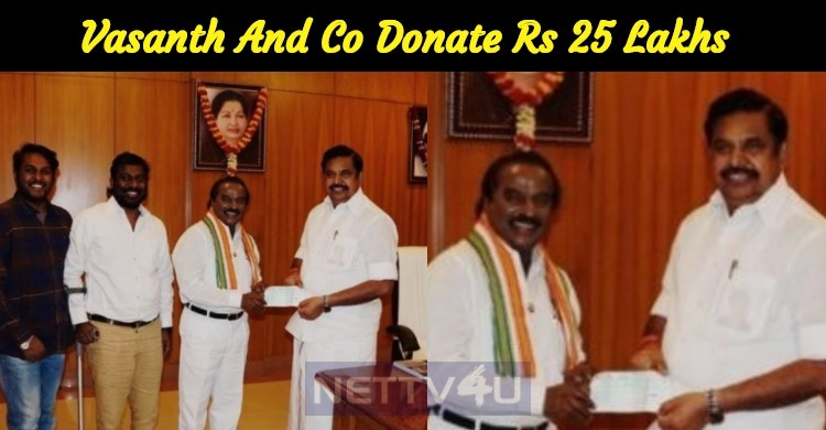Vasanth And Co Donate Rs 25 Lakhs To Gaja Victims!