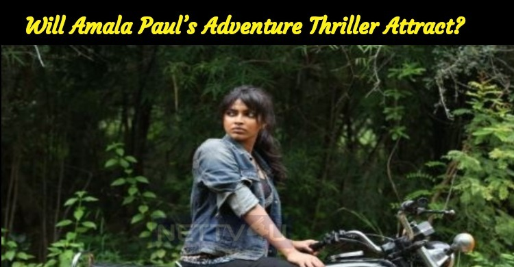 Will Amala Paul's Adventure Thriller Attract?