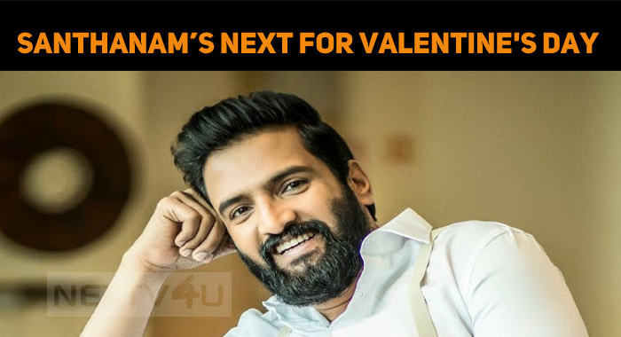 Santhanam's Next Will Be A Valentine's Day Rele..