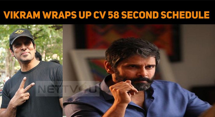 Vikram Completes The Second Schedule Of Chiyaan..