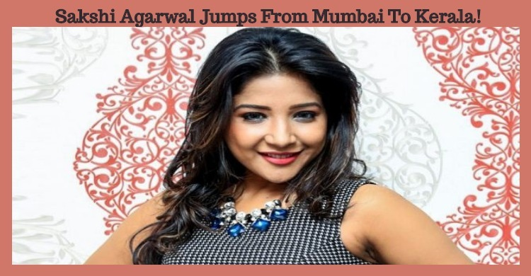 Sakshi Agarwal Jumps From Mumbai To Kerala!