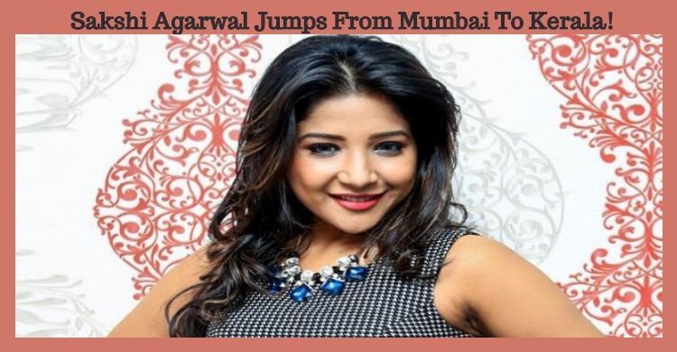 Sakshi Agarwal Jumps From Mumbai To Kerala!