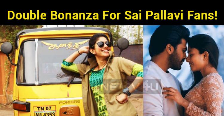 Double Bonanza For Sai Pallavi Fans!