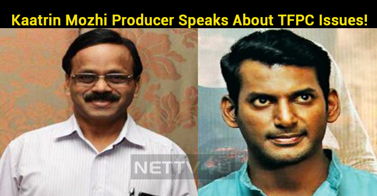 Kaatrin Mozhi Producer Speaks About TFPC Issues..