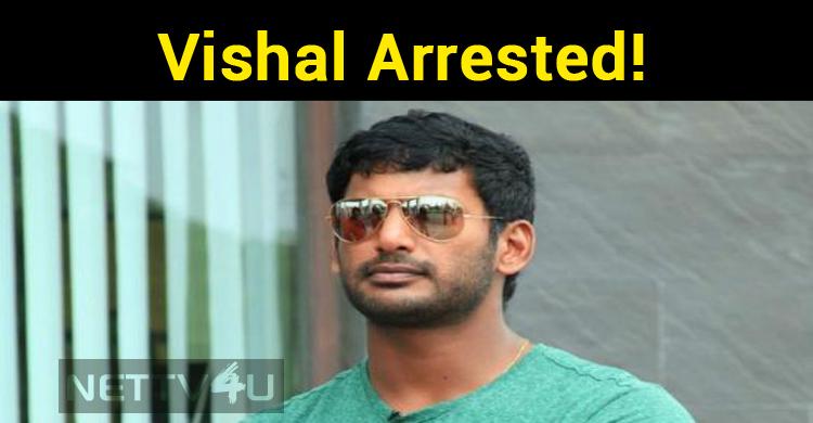 Vishal Arrested!