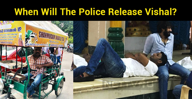 When Will The Police Release Vishal? Shanmugam Is Waiting For Vishal!