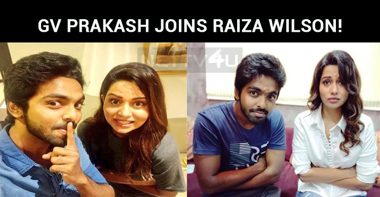 GV Prakash Joins Raiza Wilson!