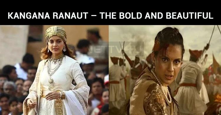 Kangana Ranaut – The Bold And Beautiful