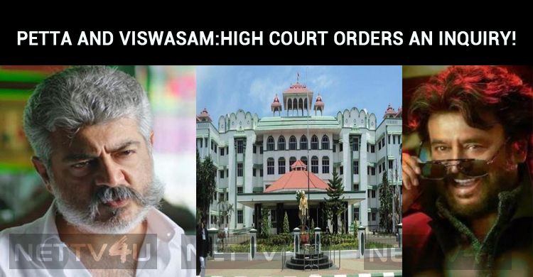 Petta And Viswasam Theaters Collect High Ticket Charges! High Court Orders An Inquiry!