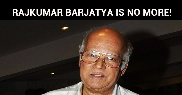 Bollywood Producer Rajkumar Barjatya Is No More..