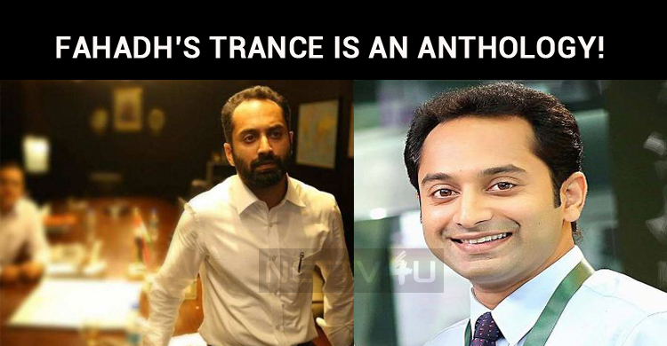 Fahadh's Trance Is An Anthology!