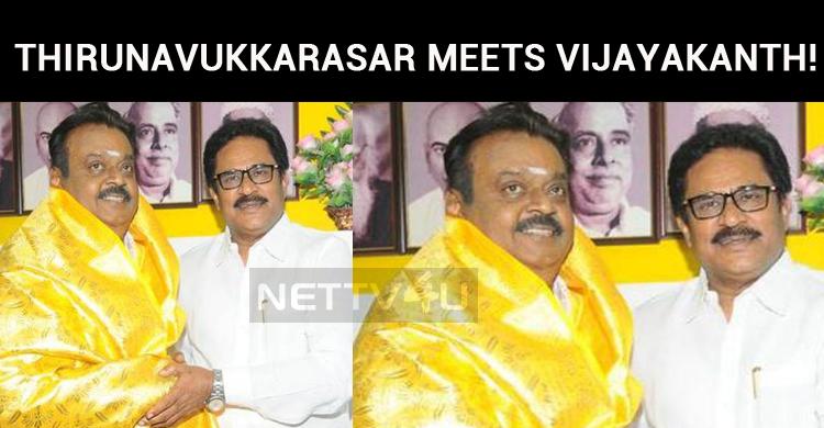 Thirunavukkarasar Meets Vijayakanth!