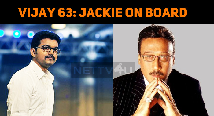 Jackie Shroff Joins Thalapathy 63!