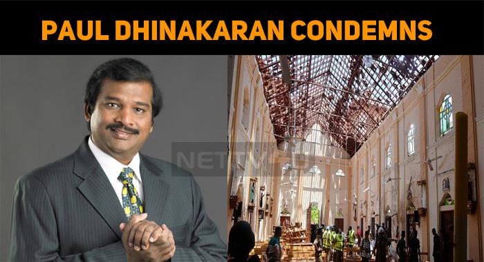 Paul Dhinakaran Condemns Sri Lanka Terror Attack!
