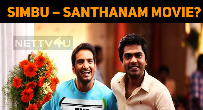 Simbu – Santhanam Movie Is A Rumor!