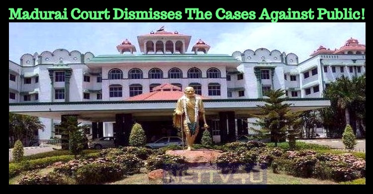 Madurai Court Dismisses The Cases Against Public!