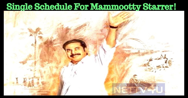 Single Schedule For Mammootty Starrer!