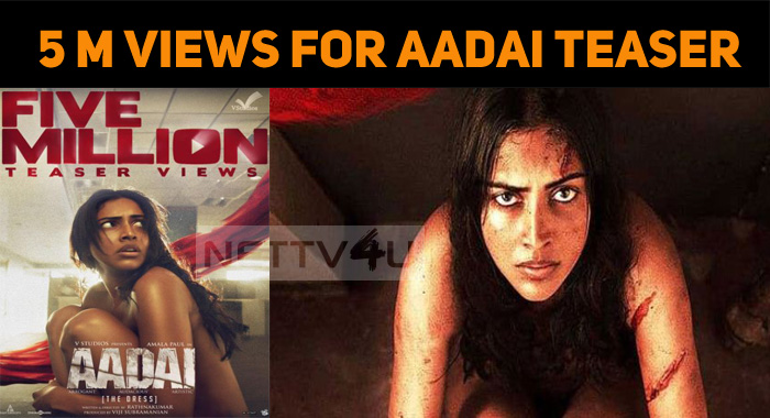 Aadai Teaser Hits 5 Million Views!