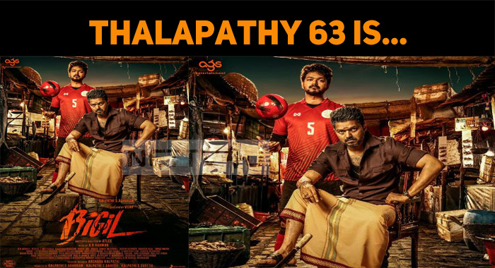 And The Thalapathy 63 Title Is….