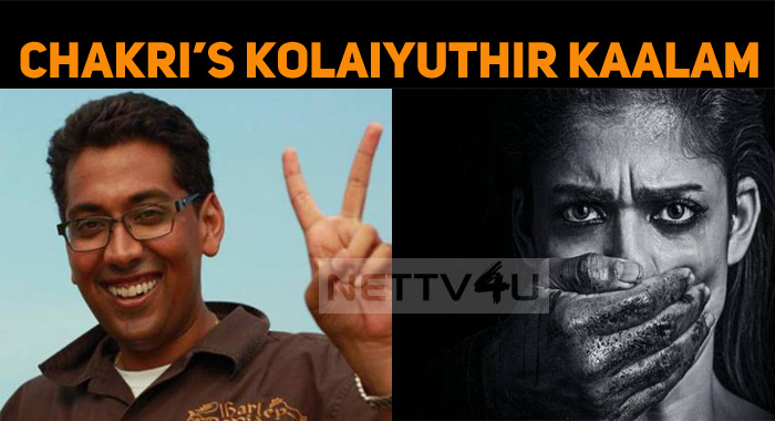 Chakri Is Highly Expecting Kolayuthir Kaalam!