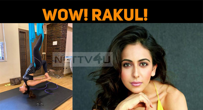 Wow! Rakul! Stunning Yoga Pose By Rakul!