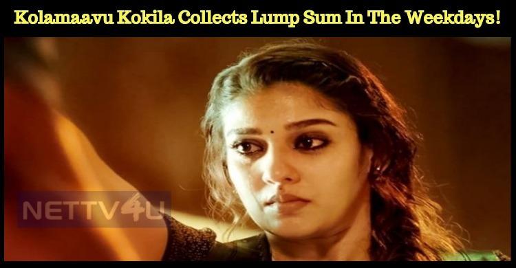 Kolamaavu Kokila Collects Lump Sum Even In The Weekdays!