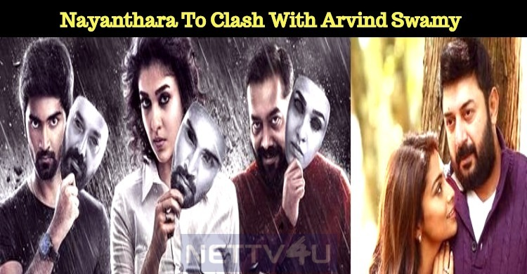 Nayanthara's Imaikkaa Nodigal To Clash With Arvind Swamy's Naragasooran!