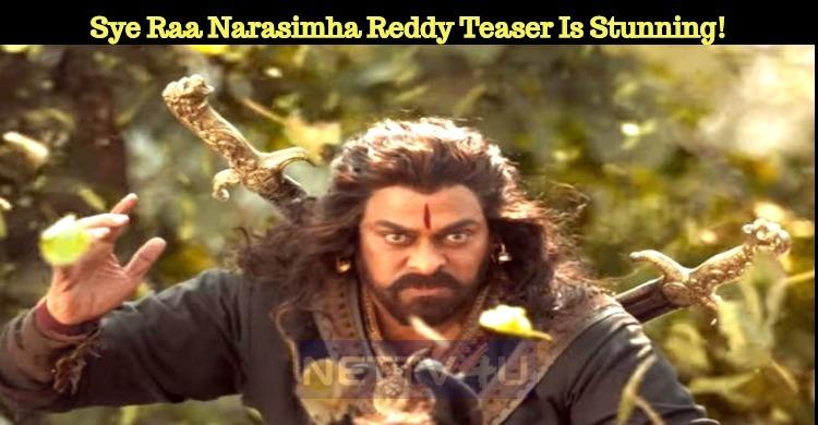 Sye Raa Narasimha Reddy Teaser Is Stunning!