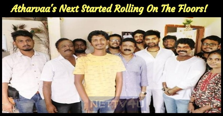 Atharvaa's Next Started Rolling On The Floors!