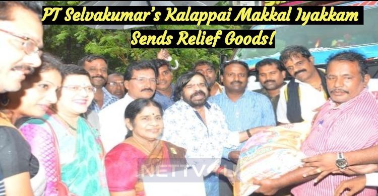 PT Selvakumar's Kalappai Makkal Iyakkam Sends Rs 25 Lakh Worth Relief Goods!