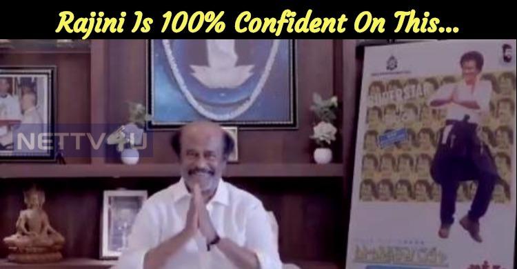 Rajini Is 100% Confident On This…